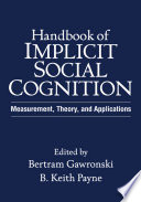 Handbook of Implicit Social Cognition