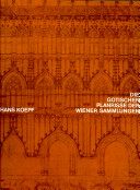 Die Gotischen Planrisse der Wiener Sammlungen