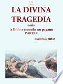 LA DIVINA TRAGEDIA ossia la Bibbia secondo un pagano