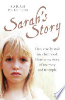 Sarah s Story   They cruelly stole my childhood  Here is my story of recovery and triumph