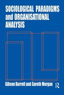 Sociological Paradigms and Organisational Analysis