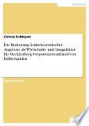 Die Bedeutung kulturtouristischer Angebote als Wirtschafts- und Imagefaktor für Mecklenburg-Vorpommern anhand von Fallbeispielen