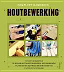 Compleet handboek houtbewerking / druk 1