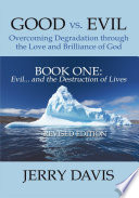 Good Vs Evil Overcoming Degradation Through The Love And Brilliance Of God