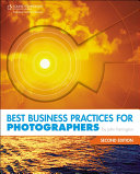 Best Business Practices for Photographers  Second Edition
