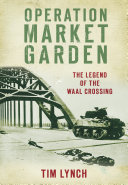 Operation Market Garden : a desperate, near suicidal river crossing in an...