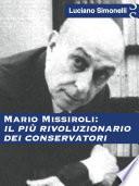 MARIO MISSIROLI  Il pi   rivoluzionario dei conservatori