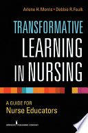 Transformative Learning In Nursing : levels of nursing education for educators...
