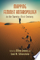 Mapping Feminist Anthropology in the Twenty First Century
