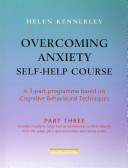 Overcoming Anxiety  Managing avoidance  problem solving  becoming assertive  sleeping better and coping in the long term