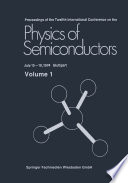 Proceedings of the Twelfth International Conference on the Physics of Semiconductors
