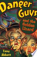 Danger Guys and the Golden Lizard Book PDF