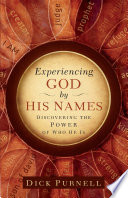 Experiencing God by His Names The Bible Have Long Been