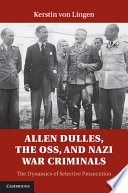 Allen Dulles The Oss And Nazi War Criminals
