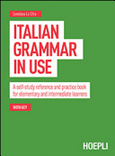 Italian Grammar in Use  A Self study Reference and Practice Book for Elementary and Intermediate Learners
