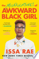 The Misadventures Of Awkward Black Girl : new york times bestseller from the creator of...