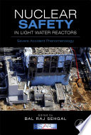 Nuclear Safety In Light Water Reactors : to assess, prevent, and manage severe nuclear...