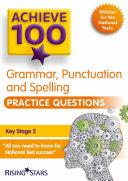 Achieve 100 Grammar, Punctuation & Spelling Practice Questions