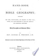 Hand book of Bible Geography     With descriptive and historical notes     Illustrated  etc