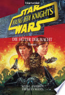 Star Wars  Young Jedi Knights 1  Die H  ter der Macht
