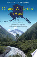 Oil and Wilderness in Alaska