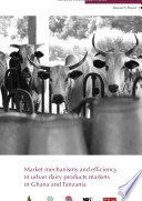 Market mechanisms and efficiency in urban dairy products markets in Ghana and Tanzania