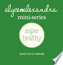 mini series  super healthy   recipes for the Thermomix