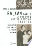 Balkan Family Structure and the European Pattern