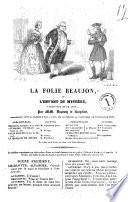 La folie Beaujon ou L enfant du mystere vaudeville en un acte par MM  Dupeuty et Rochefort