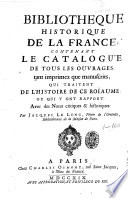 Bibliotheque historique de la France, contenant le catalogue de tous les ouvrages ... qui traitent de l'histoire de ce roïaume ... par Jacques Le Long ..