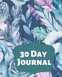 30 Day Journal A Month Of Journal Prompts For Self Reflection And Growth