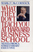 What They Do Not Teach You At Harvard Business School