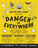 Danger is Everywhere  A Handbook for Avoiding Danger