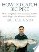 How To Catch Big Pike