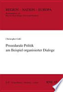 Prozedurale Politik am Beispiel organisierter Dialoge