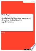 Gesellschaftliche Modernisierungsprozesse als Auslöser für Konflikte. Der Jugoslawienkrieg