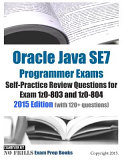 Oracle Java Se7 Programmer Exams Self Practice Review Questions For Exam 1z0 803 And 1z0 804