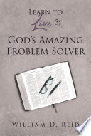 Learn To Live 5 God S Amazing Problem Solver