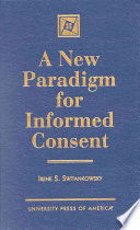 A New Paradigm for Informed Consent