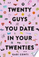 Book Twenty Guys You Date in Your Twenties