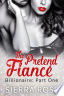 The Pretend Fianc     Billionaire   Part 1