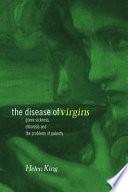 The Disease of Virgins