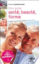 Mon guide santé, beauté, forme