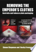 Removing the emperor s clothes  Australia and tobacco plain packaging