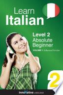 Learn Italian   Level 2  Absolute Beginner  Enhanced Version