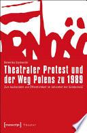 Theatraler Protest und der Weg Polens zu 1989