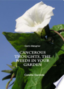 God s Metaphor  Cancerous Thoughts  the Weeds in Your Garden