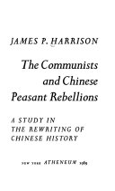 The Communists and Chinese peasant rebellions