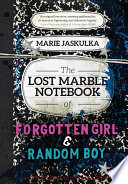The Lost Marble Notebook Of Forgotten Girl Random Boy
