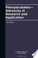 Phenylacetates   Advances in Research and Application  2013 Edition